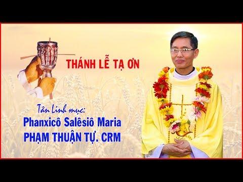 Tân Linh mục Phanxicô Salêsiô Maria Phạm Thuận Tự. CRM