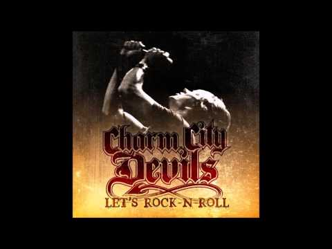 Charm City Devils - Let's Rock-N-Roll (Full Album)