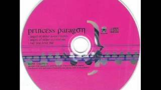 Princess Paragon - Say You Love Me