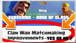 WAR MATCHING IMPROVEMENTS ? | CLASH OF CLANS