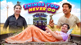 THINGS YOU NEVER DO || JaiPuru