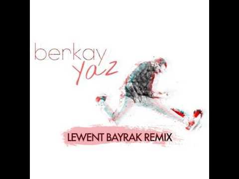 Berkay - Yaz (Lewent Bayrak Remix)