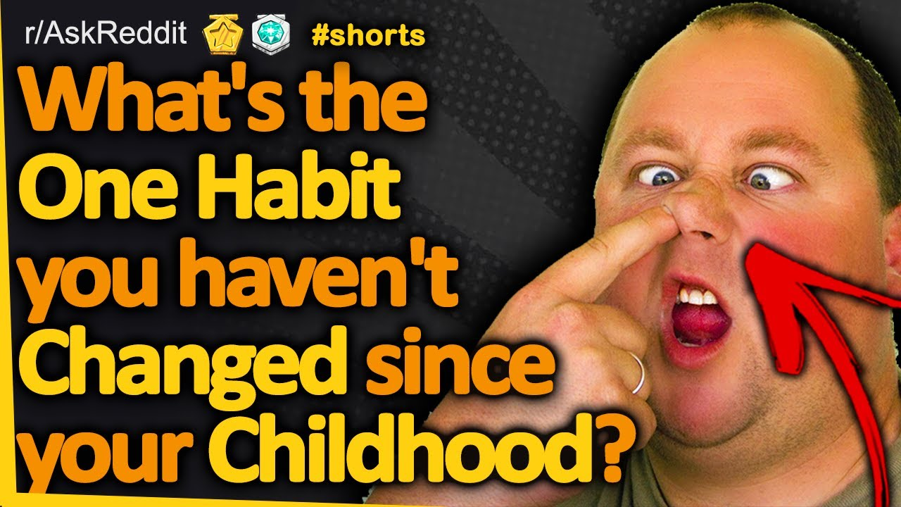 What's the one habit you haven't changed since your childhood? #shorts (r/AskReddit, Reddit FM)