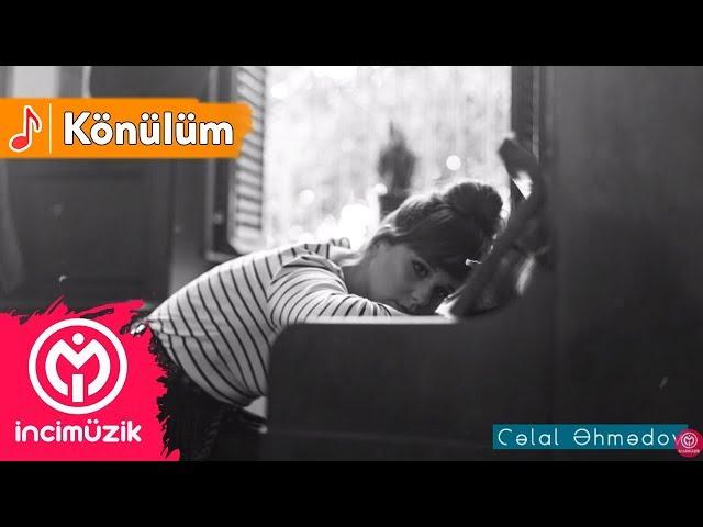 Celal Ehmedov - Könülüm  (Duygusal Fon Müzik)
