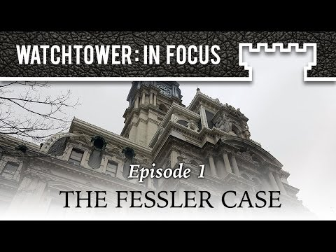 The Fessler Case - Episode 1 - Watchtower: In Focus