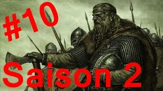 Let's Play FR Mount and Blade Warband Saison 2 | Episode 10