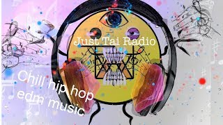 Chill hip hop electronic Music JUST TAi RADIO LIVE!!!
