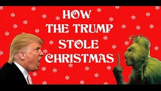 From youtube.com: How the Donald Trump Stole Christmas {MID-207737}