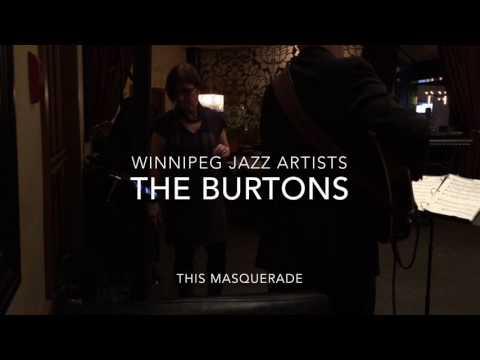 Winnipeg Jazz Artists - The Burtons - This Masquerade