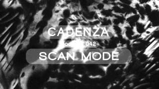 Cadenza Podcast 042 (12-12-2012) - Scan Mode