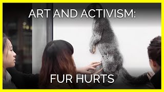 Fur Hurts—Art and Activism Collide