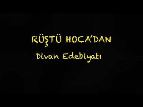 25) Divan Edebiyatı ( RÜŞTÜ HOCA )