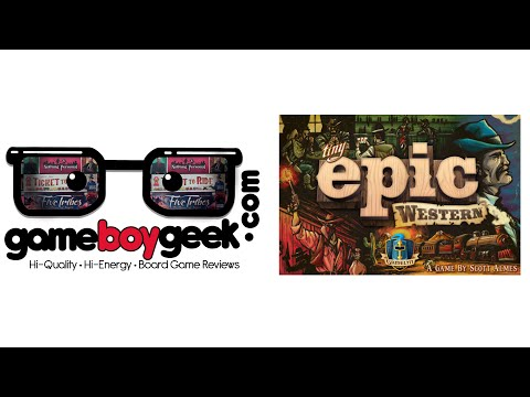 Tiny Epic Western Review with the Game Boy Geek