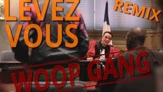 LE WOOP GANG - Levez-vous / Asseyez-vous (Michel14ducalvados remix)