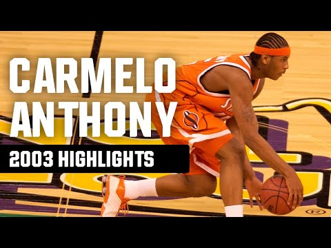 Carmelo Anthony's Championship Winning March Madness Run With Syracuse - 2003