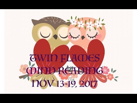 Twin Flames♡MIND READING♡NOV 13-19, 2017