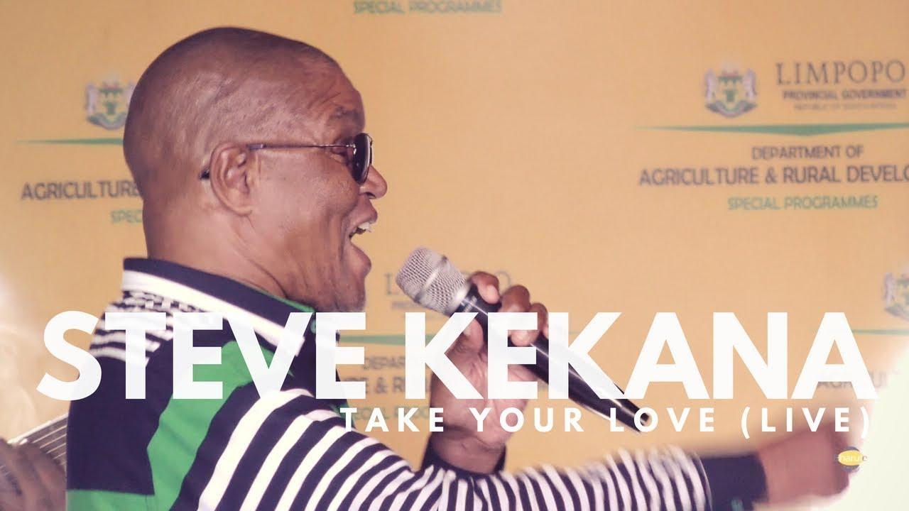 Download STEVE KEKANA-TAKE YOUR LOVE  (LIVE) PDARD2017