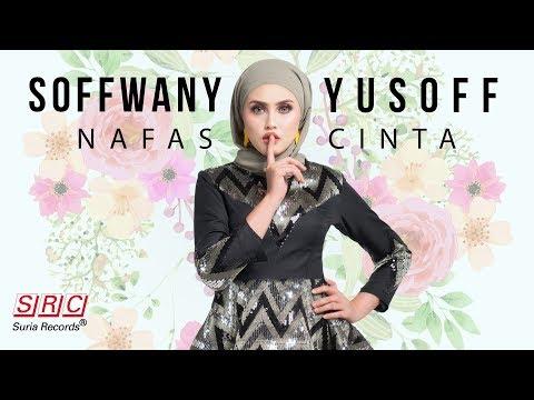 Soffwany Yusoff - Nafas Cinta ( Lyric)