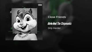 Alvin And The Chipmunks Singing Close Friends By Lil Baby