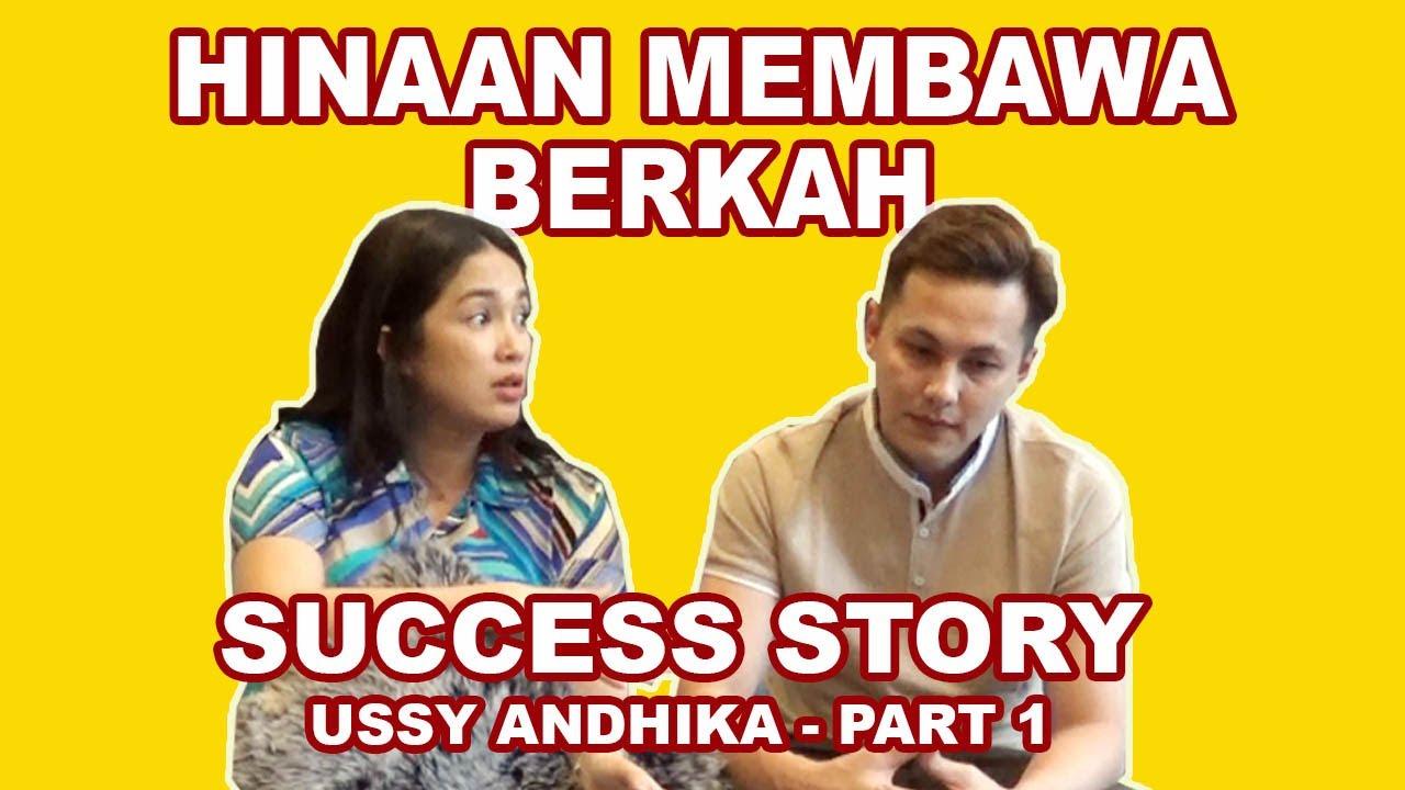 HINAAN MEMBAWA BERKAH - SUCCESS STORY USSY ANDHIKA PART 1