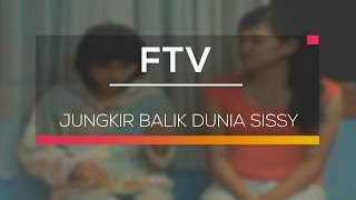 FTV SCTV - Jungkir Balik Dunia Sissy
