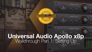 Universal Audio Apollo x8p - Walkthrough Part 1: Setting Up