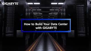 How to Build Your Data Center with GIGABYTE?