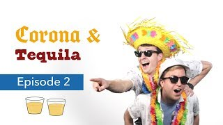 Corona & Tequila - Episode 2