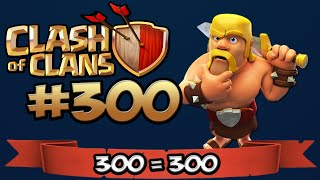 CLASH OF CLANS #300 ★ 300 = 300 Tage ★ Let's Play COC ★ | German Deutsch HD |