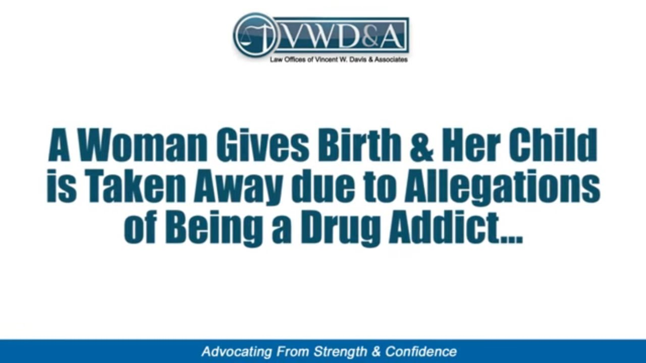 Mother Falsely Accused of Drug Use & Child is Taken After Giving Birth --  CA Lawyer Vincent W  Davis