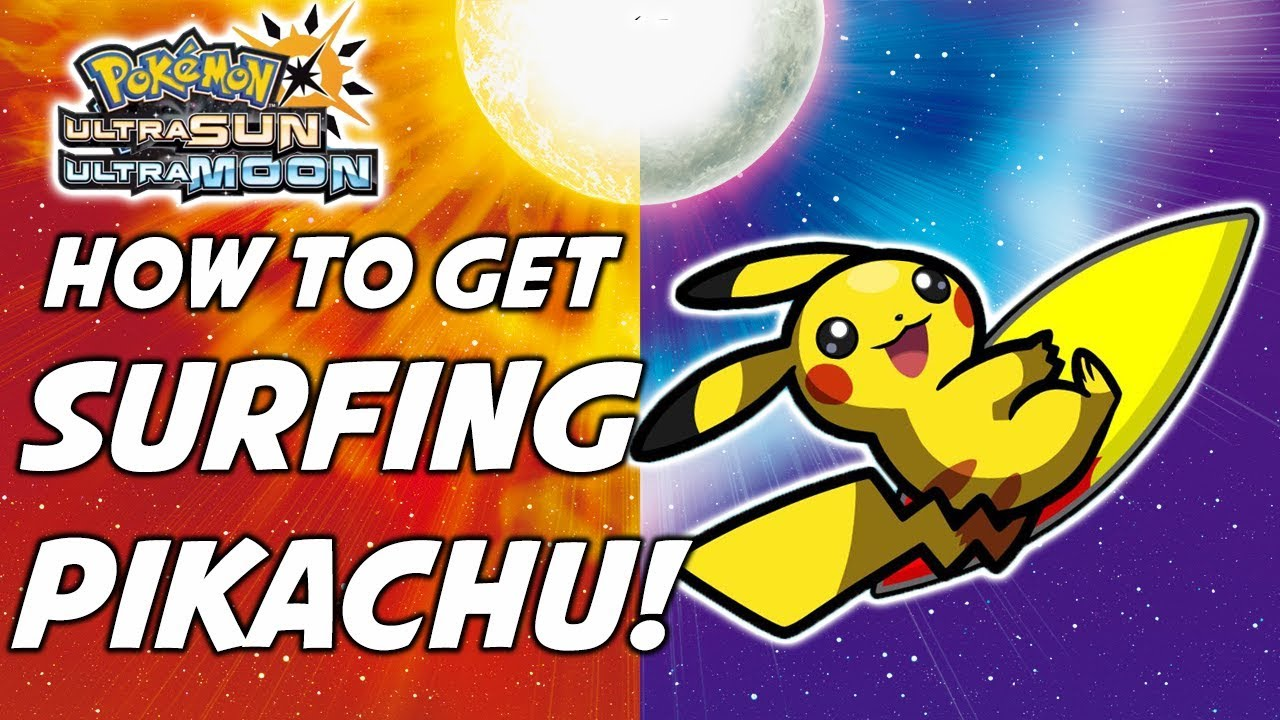 05f6a30a5 How to Get Surfing Pikachu in Pokemon Ultra Sun and Pokemon Ultra Moon!