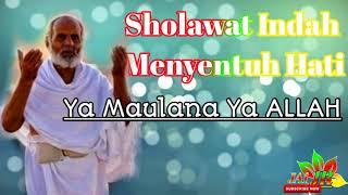 Gambar cover 😆YA MAULANA YA ALLAH😭 Sholawat nabi Menyentuh hati