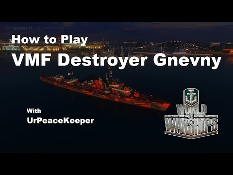 How To Play VMF Destroyer Gnevny In World Of Warships