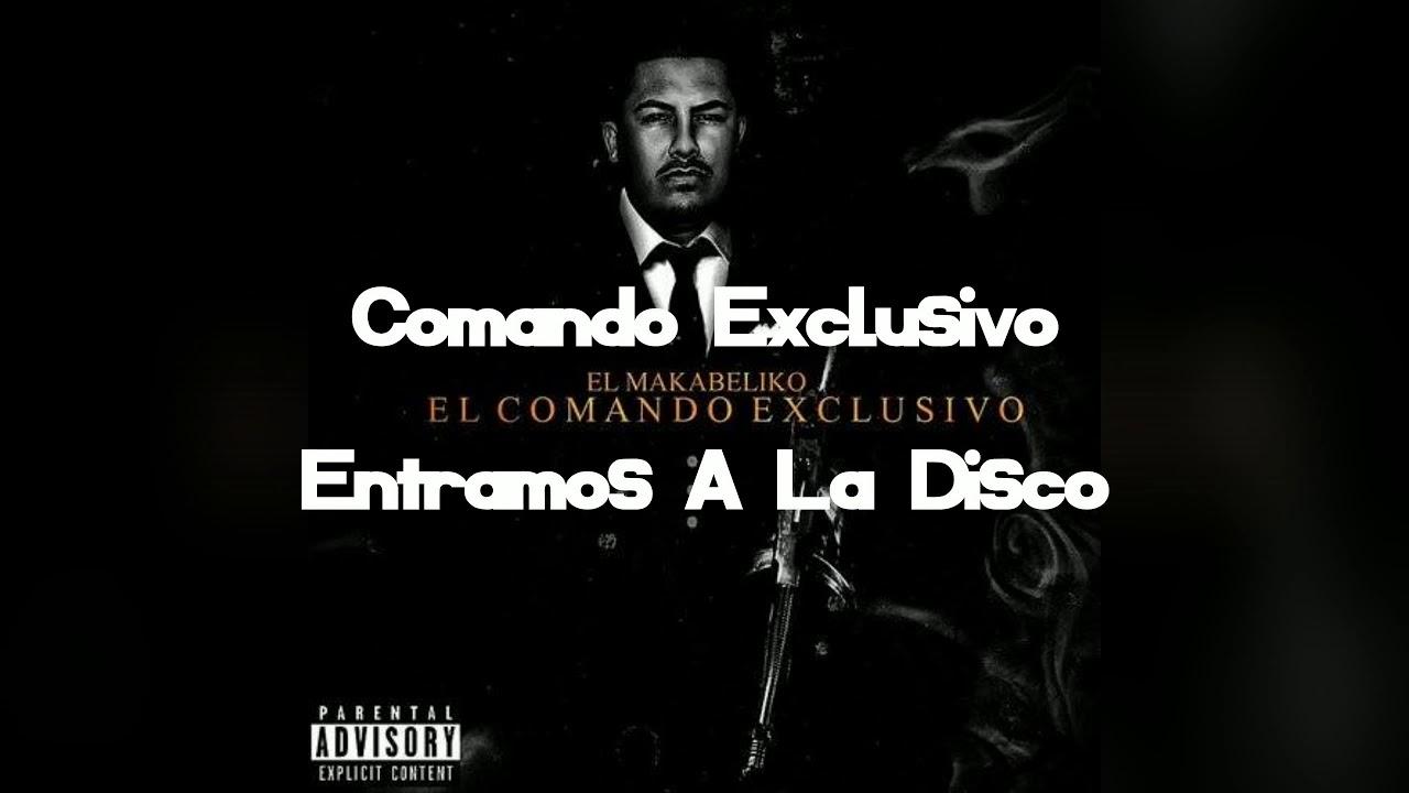 El Comando Exclusivo - Entramos A La Disco [Letra]