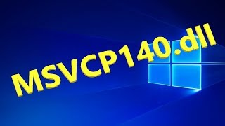 Как Скачать и Исправить ошибку MSVCP140.dll