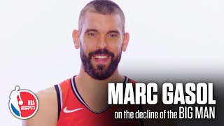 Marc Gasol's exclusive ESPN interview on the decline of the Big Man in the NBA