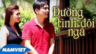 Đường Tình Đôi Ngã - Lâm Hùng ft San San [MV OFFICIAL]