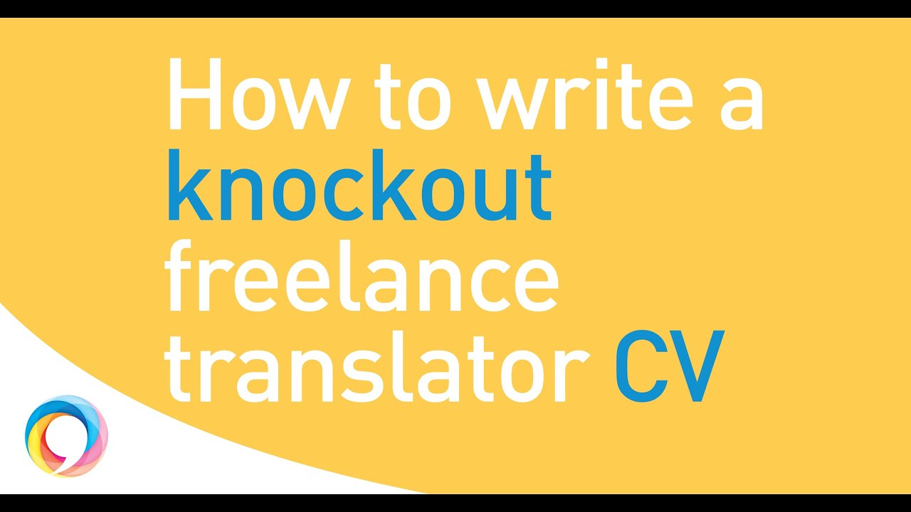 making your freelance translator cv zing the easy step by step guide
