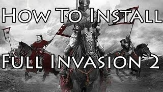 How To Install Full Invasion 2 Mod for Mount and Blade:Warband