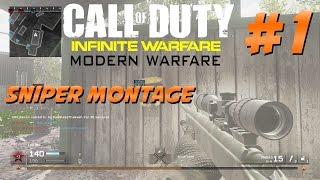 Sniper Montage #1 Call Of Duty: INFINITE WARFARE & MODERN WARFARE