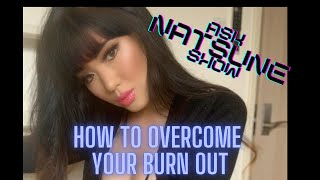 AskNatsuneShow 77 - How to overcome your burn out