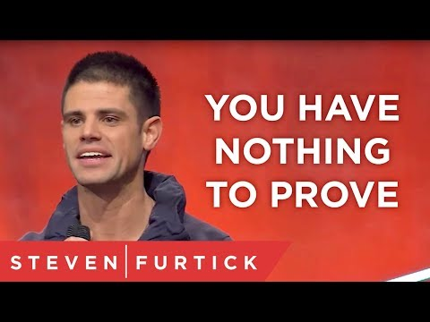 You Have Nothing to Prove