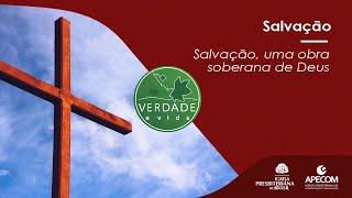 0747 - Salvação, uma obra soberana de Deus