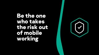 Be the one who takes the risk out of mobile working