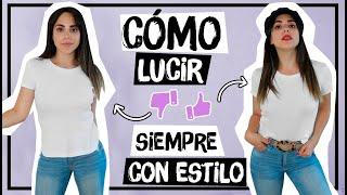 CÓMO VERTE SIEMPRE CON ESTILO - 10 TRUCOS FÁCILES | What The Chic
