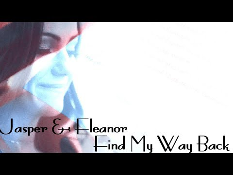 Jasper and Eleanor || Find My Way Back (+4x04)