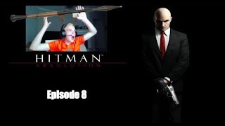 Hitman Lets Play Episode 8 // Why bring a RPG to a fight?