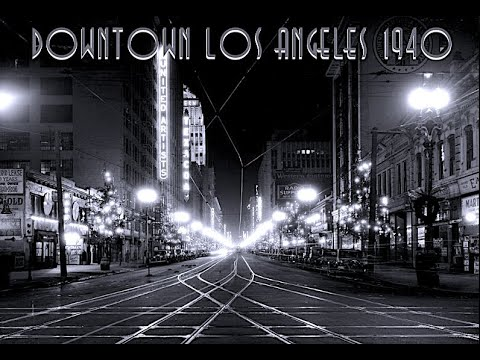 1930'S LA GREAT MUSIC AND LOS ANGELES DOWNTOWN STREETS