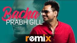 Bacha (Audio Remix)   Prabh Gill   Jaani   B Praak   Latest Punjabi Songs 2019   Speed Records