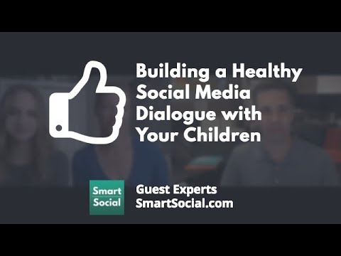 Building a Healthy Social Media Dialog with Your Children - SmartSocial